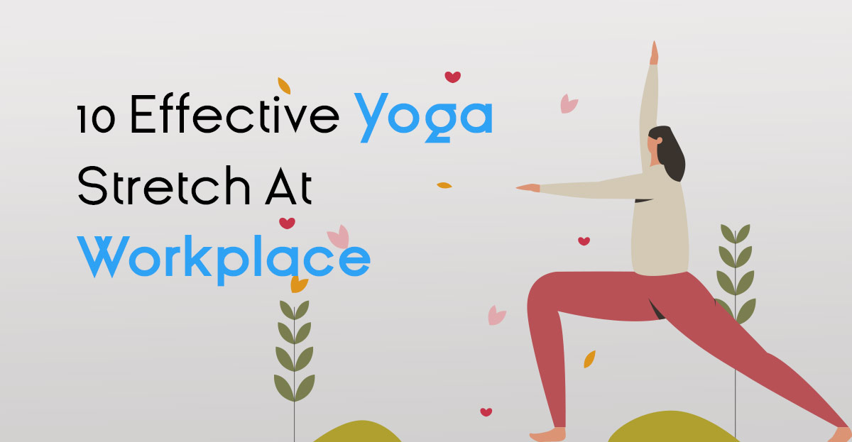 10 Effective Yoga Stretch At Workplace