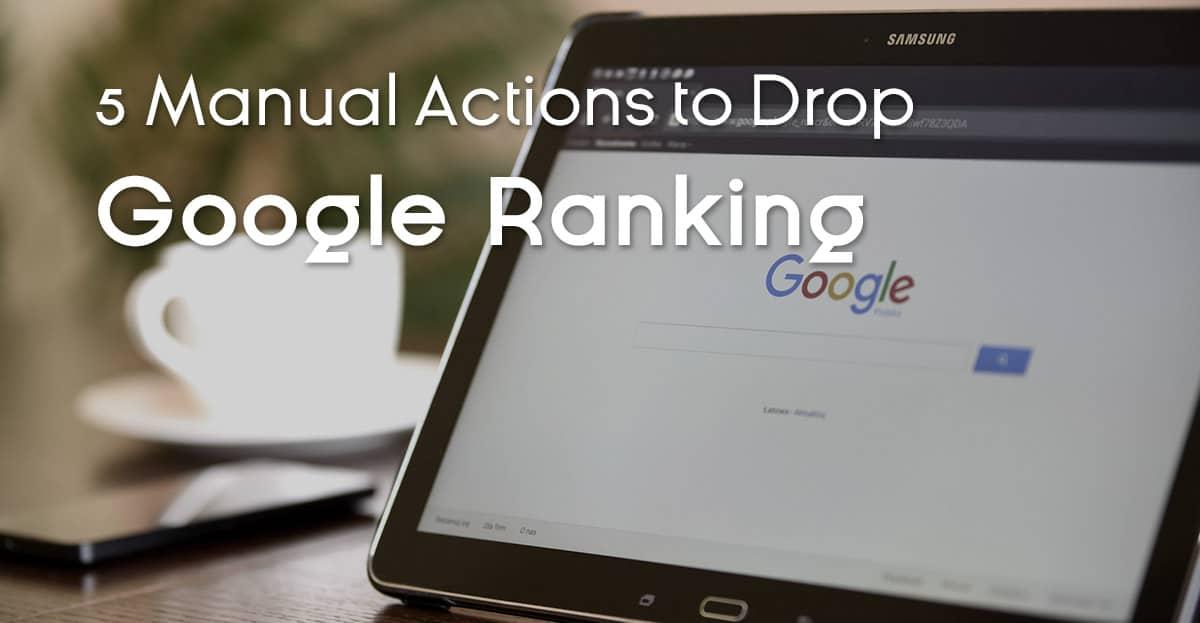5 Manual Actions to Drop Google Ranking