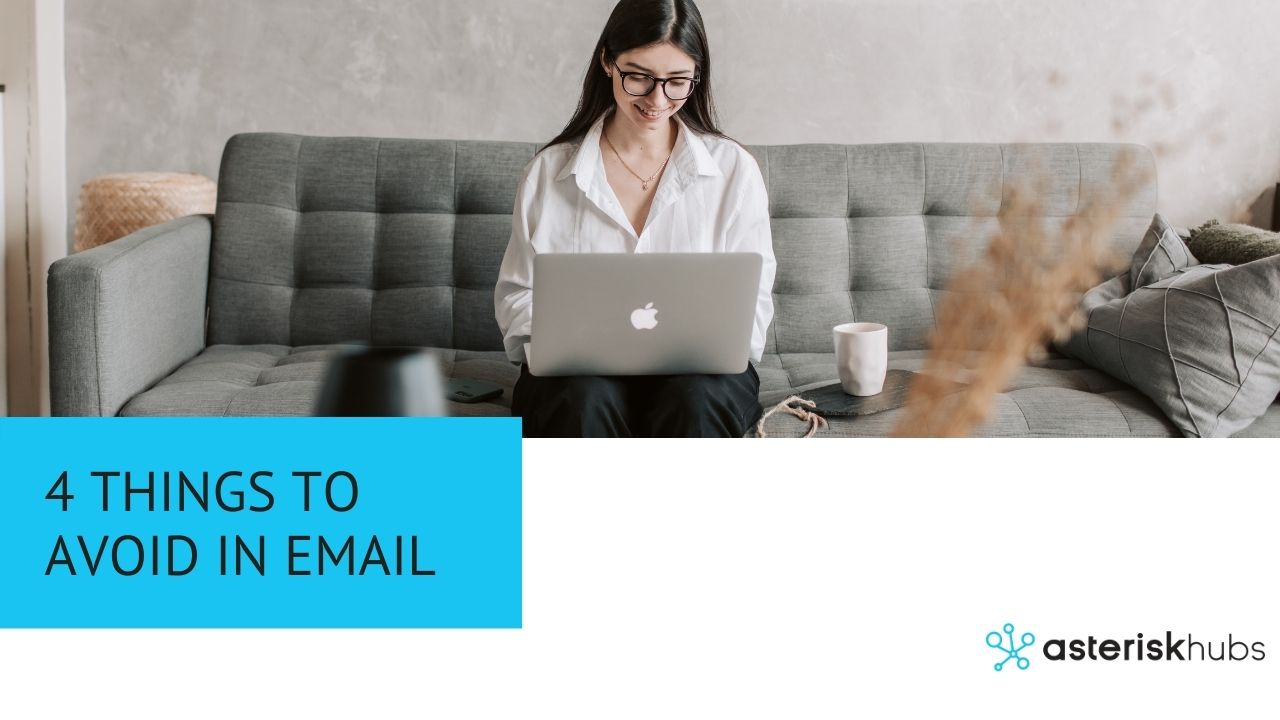 4 Things to Avoid in email