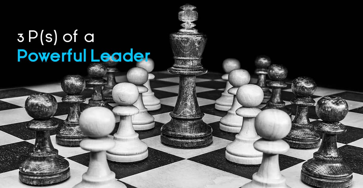 3 P(s) of  a powerful Leader