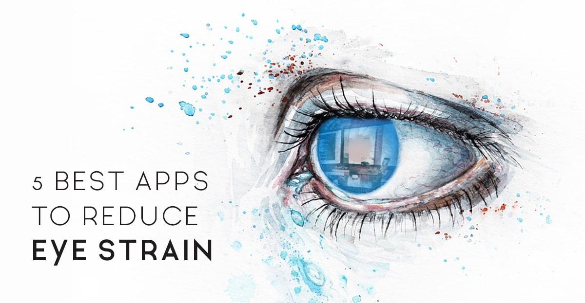 5 Best Apps to Reduce Eye Strain