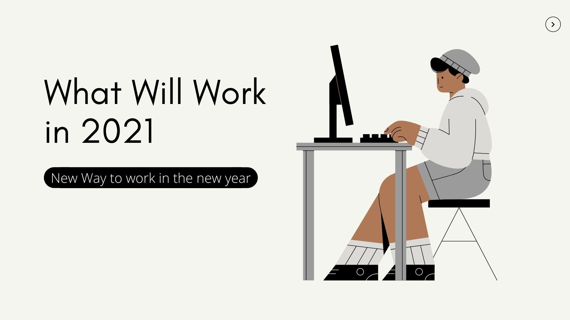 What will work in 2021