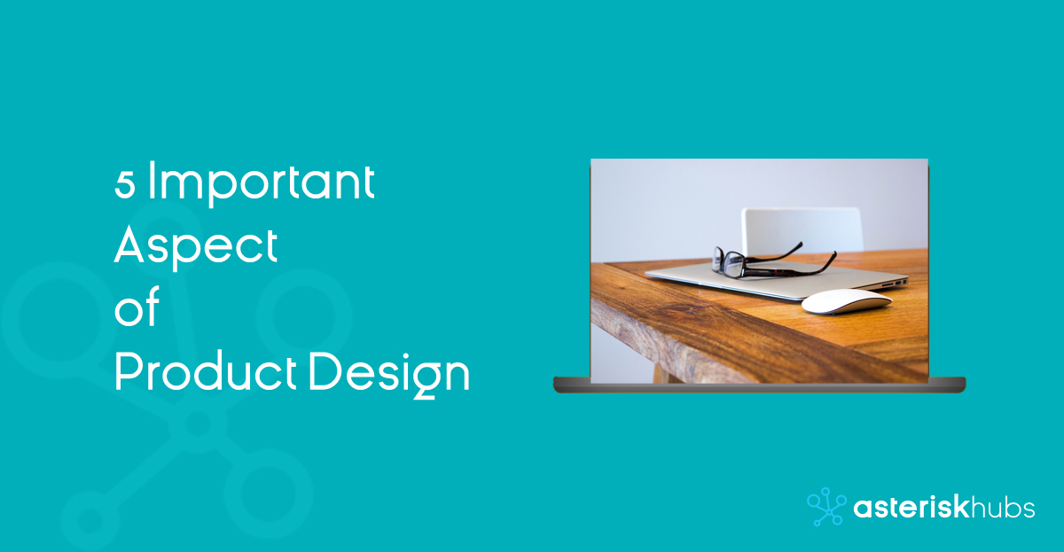 5 Important Aspect of Product Design
