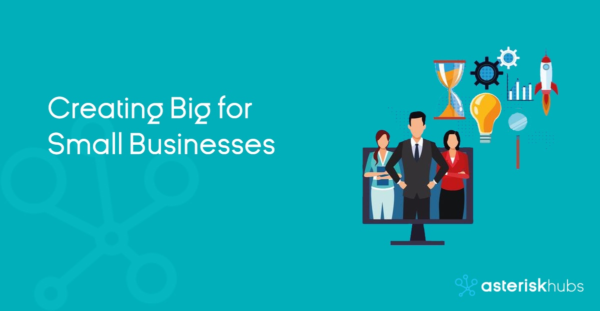 Creating Big for Small Businesses